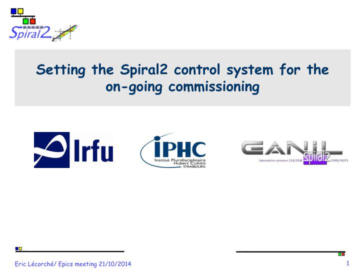 setting the spiral2 control system for the on going commissioning n.