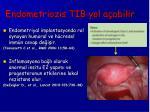 endometriozis tib yol a abilir