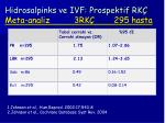 hidrosalpinks ve ivf prospektif rk meta analiz 3rk 295 hasta