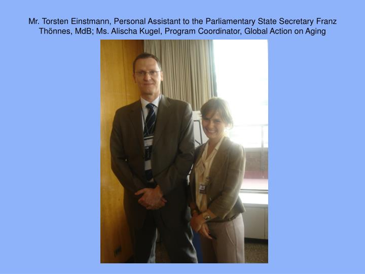 Mr. Torsten Einstmann, Personal Assistant to the Parliamentary State Secretary Franz Th