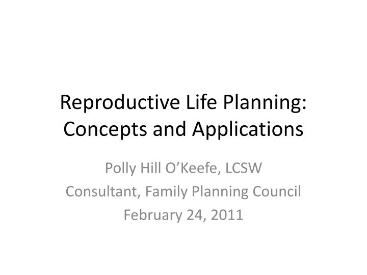 reproductive life planning concepts and applications n.