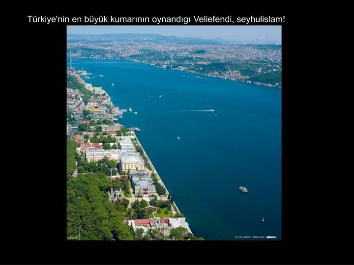 Türkiye'nin en büyük kumarının oynandıgı Veliefendi, seyhulislam!