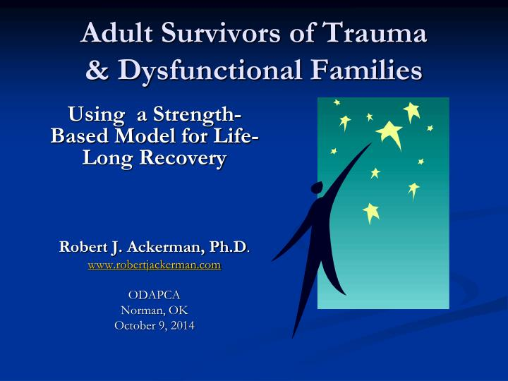 Adult survivors of trauma dysfunctional families