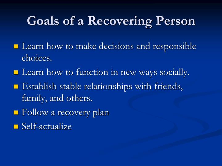 Goals of a recovering person