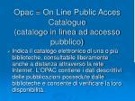 opac on line public acces catalogue catalogo in linea ad accesso pubblico