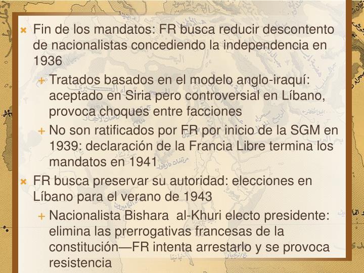 Fin de los mandatos: FR busca reducir descontento de nacionalistas concediendo la independencia en 1936