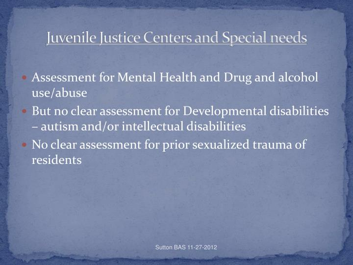 Juvenile Justice Centers and Special needs