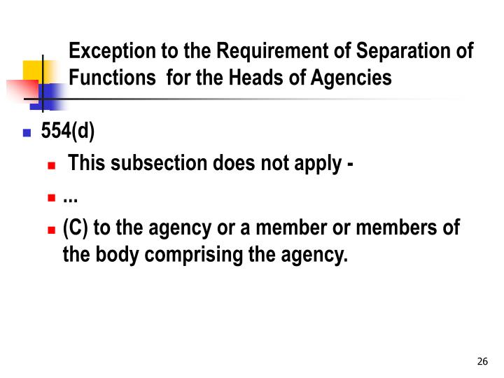 Exception to the Requirement of Separation of Functions  for the Heads of Agencies
