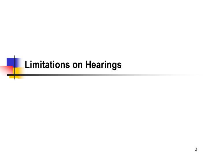 Limitations on hearings