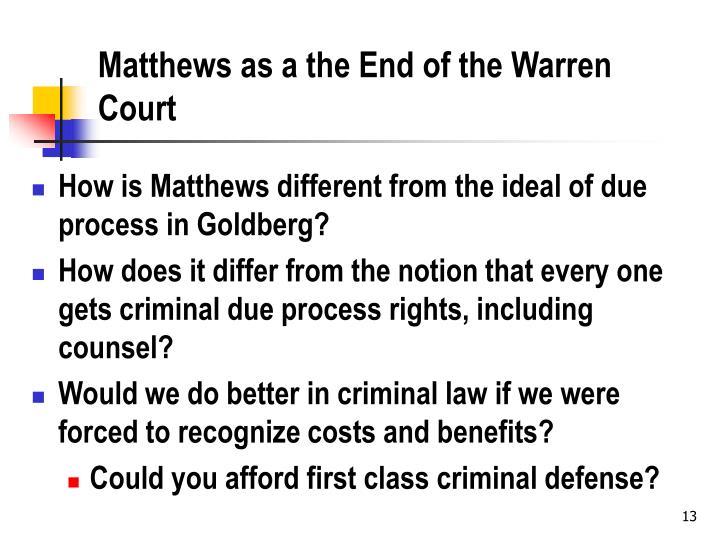 Matthews as a the End of the Warren Court