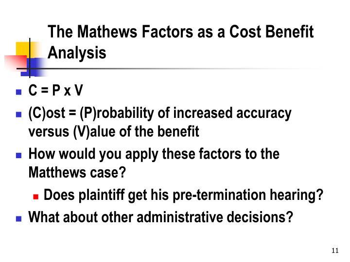 The Mathews Factors as a Cost Benefit Analysis
