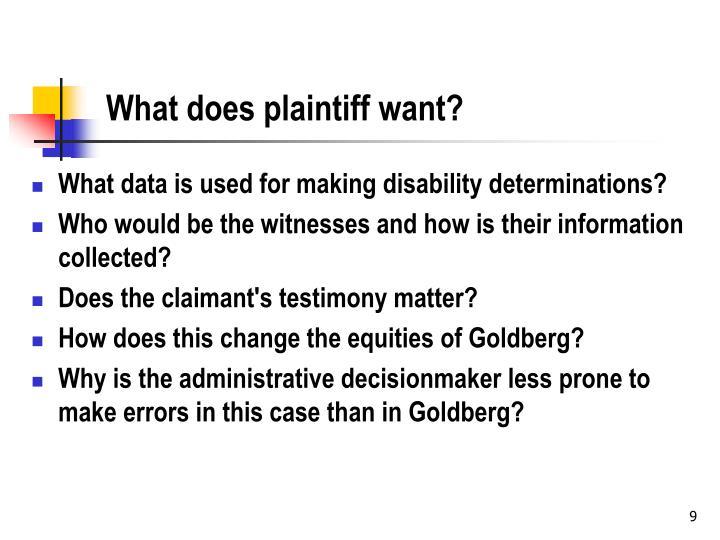 What does plaintiff want?