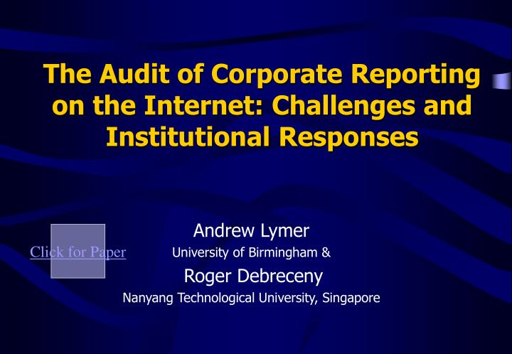 The audit of corporate reporting on the internet challenges and institutional responses