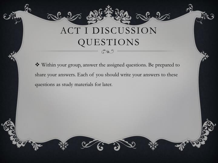Act I Discussion Questions