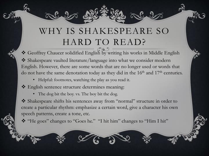 Why is Shakespeare so hard to read?