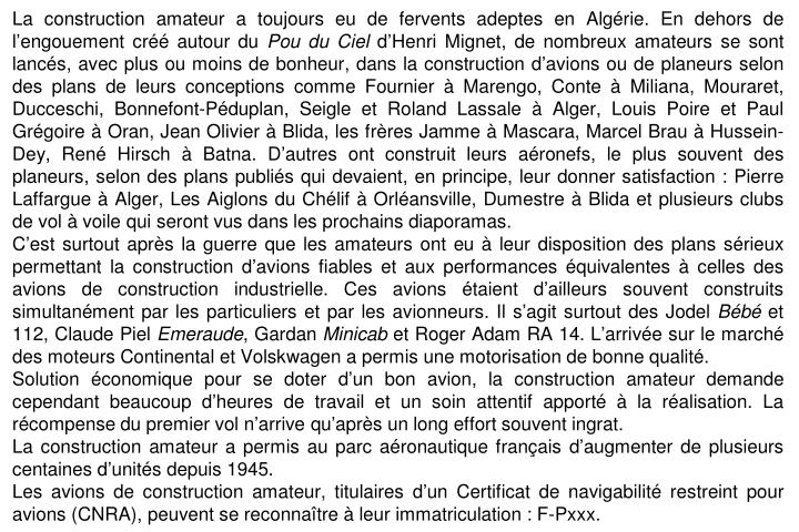 La construction amateur a toujours eu de fervents adeptes en Algérie. En dehors de l