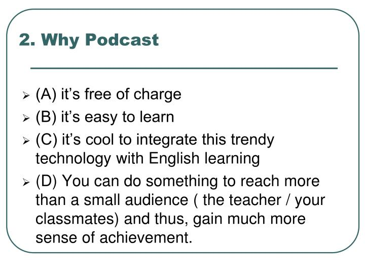 2. Why Podcast