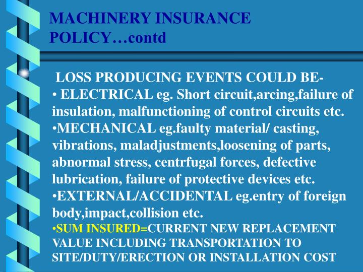 MACHINERY INSURANCE POLICY…contd