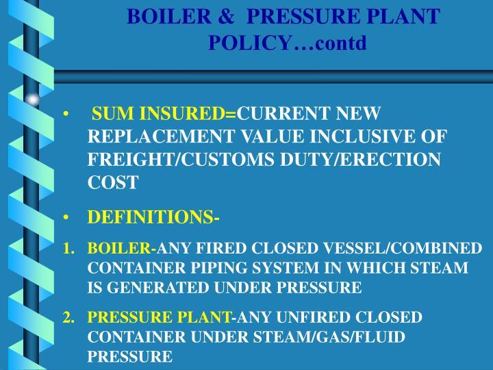 BOILER &  PRESSURE PLANT POLICY…contd