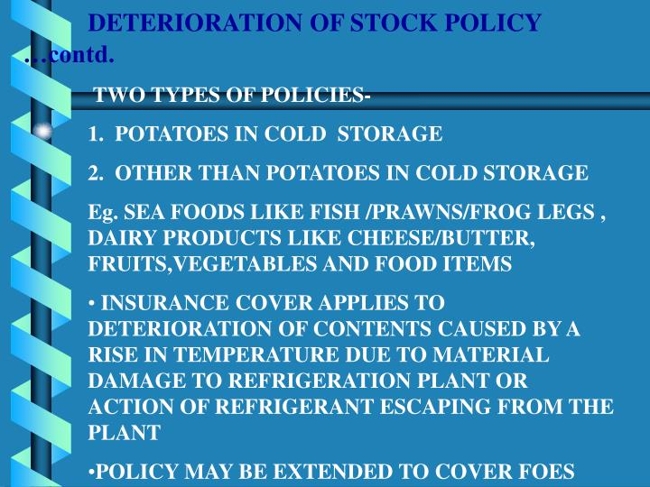 DETERIORATION OF STOCK POLICY        …contd.