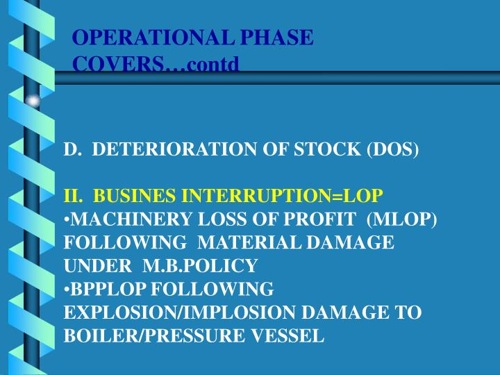 OPERATIONAL PHASE  COVERS…contd