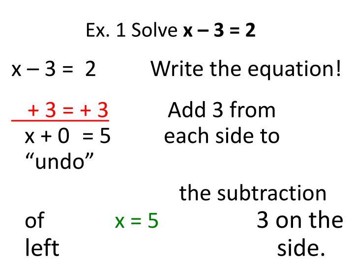 Ex. 1 Solve