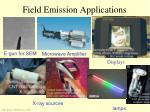 field emission applications