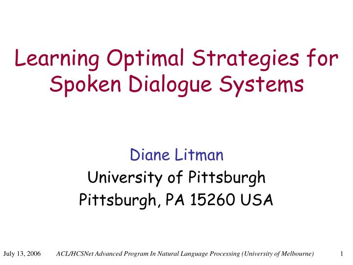 learning optimal strategies for spoken dialogue systems n.