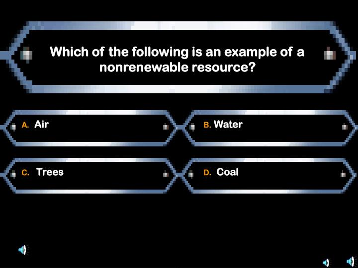Which of the following is an example of a nonrenewable resource?