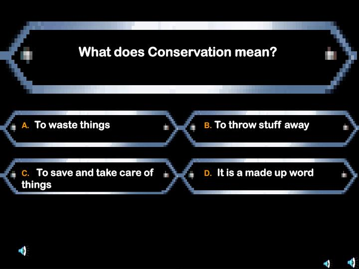 What does Conservation mean?