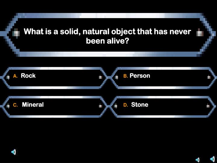 What is a solid, natural object that has never been alive?