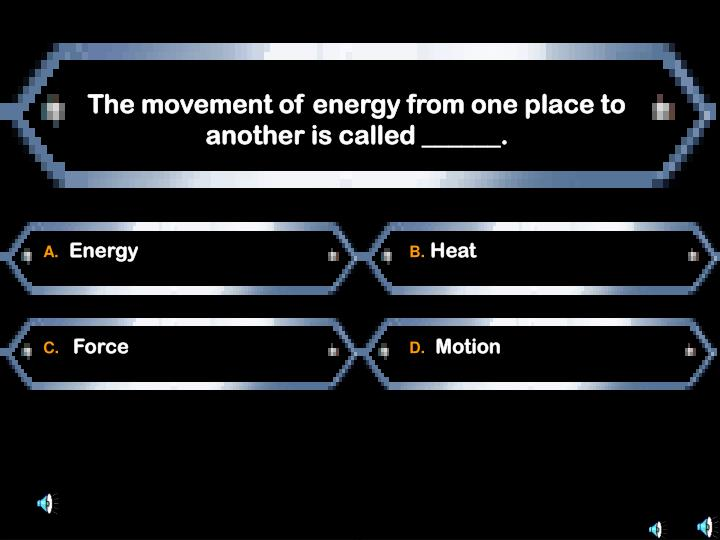 The movement of energy from one place to another is called ______.