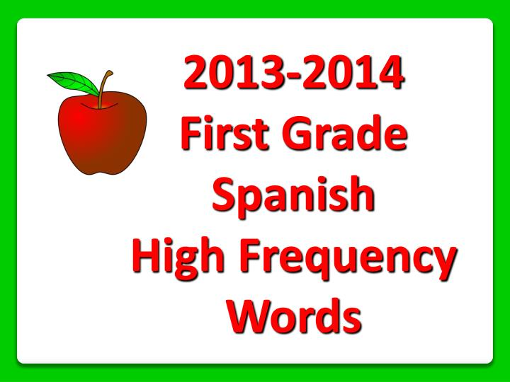 PPT 2013 2014 First Grade Spanish High Frequency Words