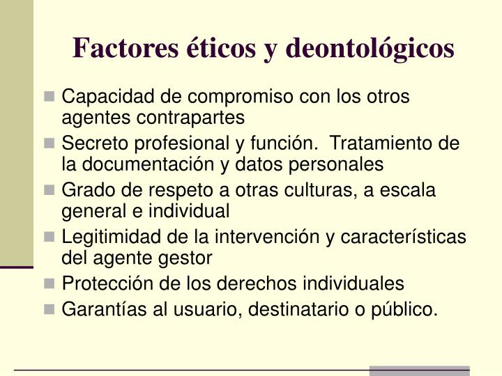 Factores éticos y deontológicos