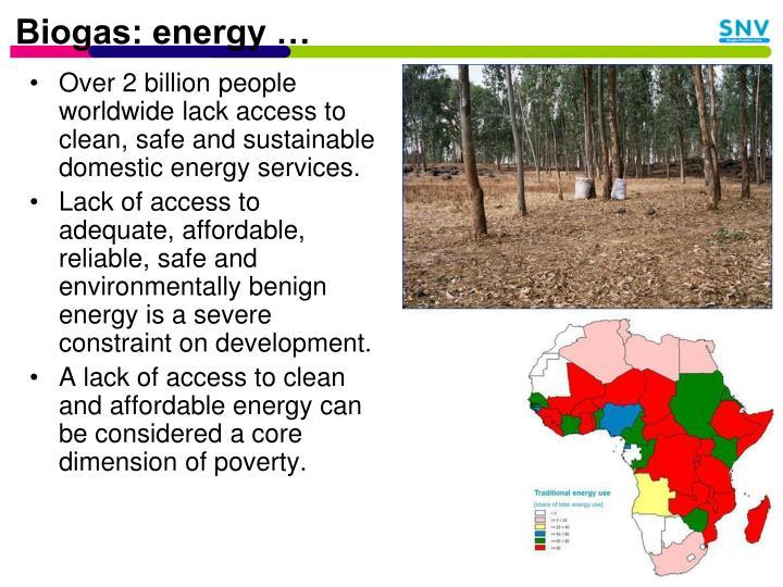 Biogas: energy …