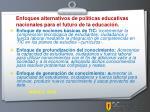 enfoques alternativos de pol ticas educativas nacionales para el futuro de la educaci n
