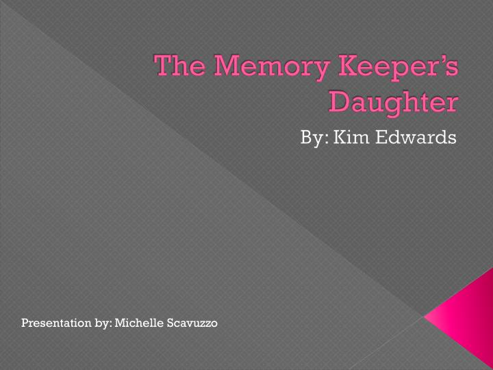 The memory keeper s daughter