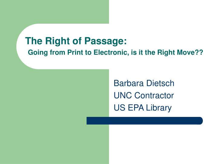 The right of passage going from print to electronic is it the right move