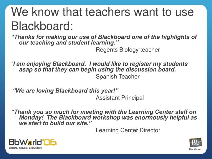 We know that teachers want to use Blackboard: