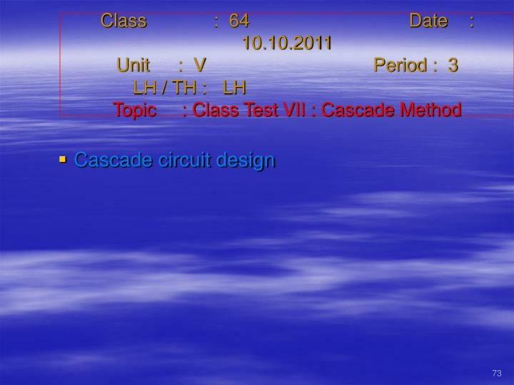 Class   :  64Date    :  10.10.2011