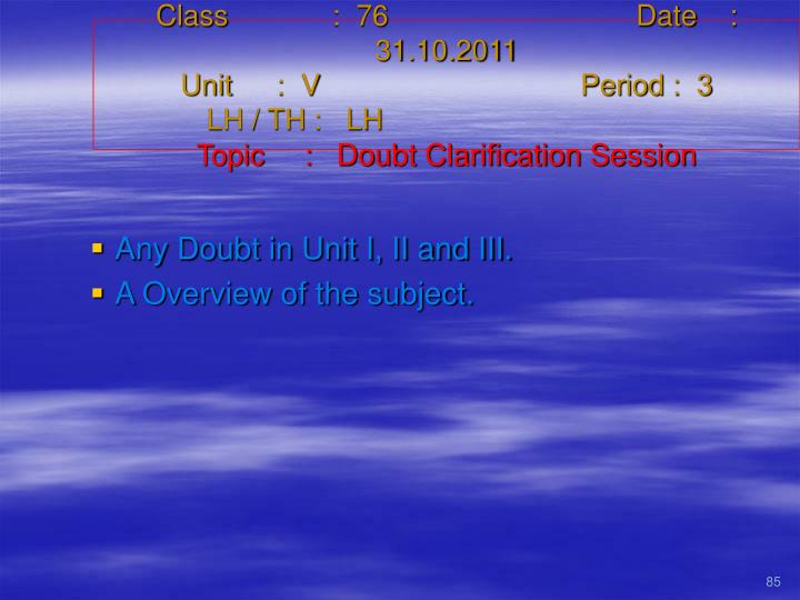 Class   :  76Date    :  31.10.2011