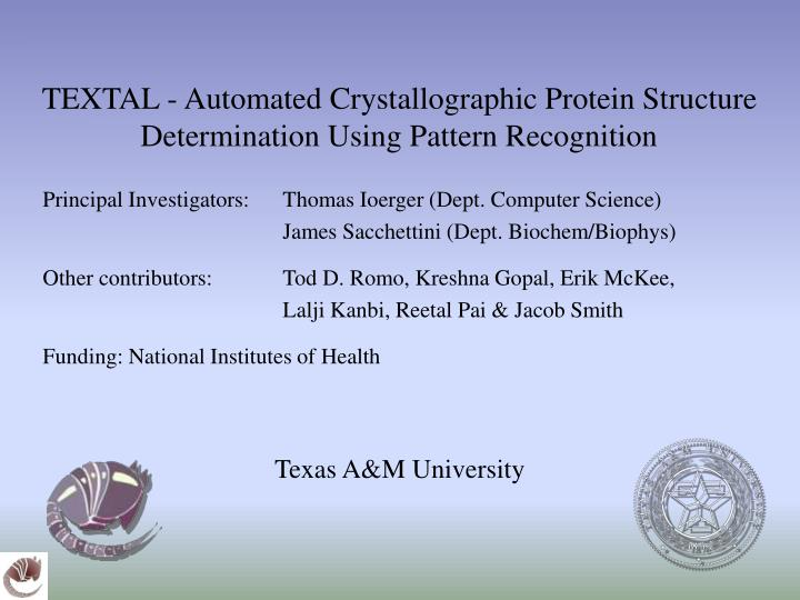 textal automated crystallographic protein structure determination using pattern recognition n.