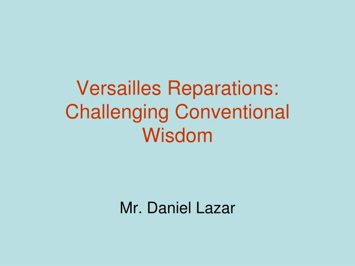 Versailles reparations challenging conventional wisdom