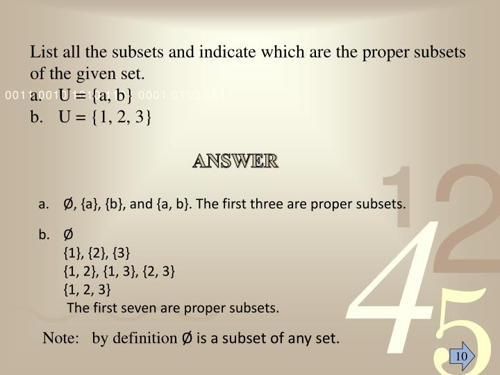 List all the subsets and indicate which are the proper subsets of the given set.