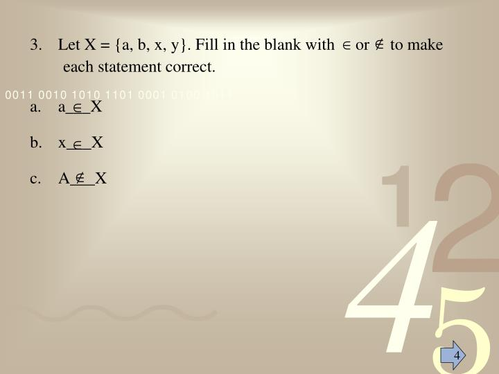 Let X = {a, b, x, y}. Fill in the blank with