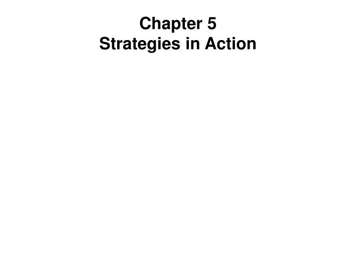 chapter 5 strategies in action n.