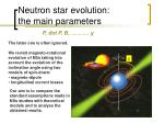 neutron star evolution the main parameters