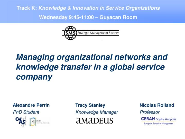 managing organizational networks and knowledge transfer in a global service company n.