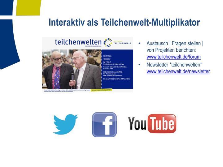 Interaktiv als Teilchenwelt-Multiplikator