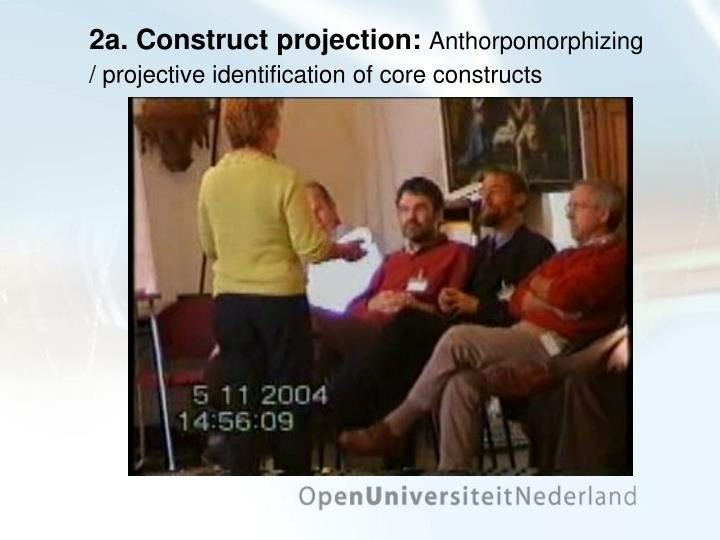 2a. Construct projection: